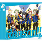THE IDOLM@STER SideM ANIMATION PROJECT 01 「Reason!!」【初回限定盤】