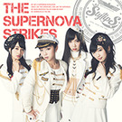 THE SUPERNOVA STRIKES【通常盤】