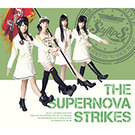 THE SUPERNOVA STRIKES【初回限定盤B】