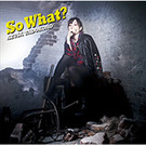 So What?【通常盤(CD only)】