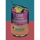 LIVE canned GRANRODEO