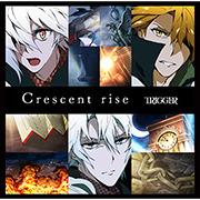 ニューシングル「Crescent rise」/TRIGGER