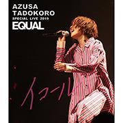 AZUSA TADOKORO SPECIAL LIVE 2019~イコール~/田所あずさ