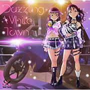 Dazzling White Town【BD付】