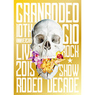 GRANRODEO 10th ANNIVERSARY LIVE 2015  G10 ROCK☆SHOW -RODEO DECADE- DVD