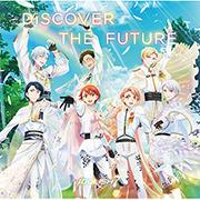 TVアニメ『アイドリッシュセブン Second BEAT!』OP主題歌「DiSCOVER THE FUTURE」