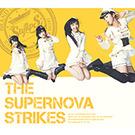 THE SUPERNOVA STRIKES【初回限定盤A】