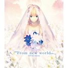 TYPE-MOON Fes.公式イメージソング From new world