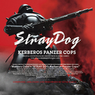 Stray Dog KERBEROS PANZER COPS