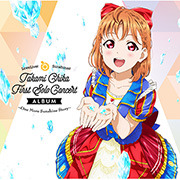 LoveLive! Sunshine!! Takami Chika First Solo Concert Album ~...