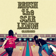 BRUSH the SCAR LEMON【通常盤】
