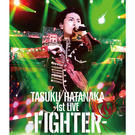 「TASUKU HATANAKA 1st LIVE -FIGHTER-」Blu-ray