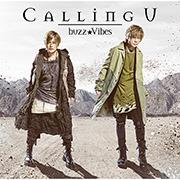 TVアニメ『魔術士オーフェンはぐれ旅』OP主題歌 「Calling U」【アーティスト盤】/buzz★Vibes