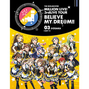 THE IDOLM@STER MILLION LIVE! 3rdLIVE TOUR BELIEVE MY DRE@M!!  LIVE Blu-ray 03@OSAKA【DAY1】
