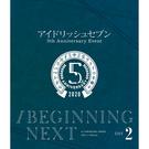 """アイドリッシュセブン 5th Anniversary Event """"/BEGINNING NEXT""""【Blu-ray DAY 2】"""