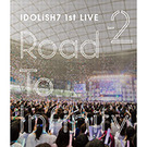 アイドリッシュセブン 1st LIVE「Road To Infinity」Blu-ray DAY 2