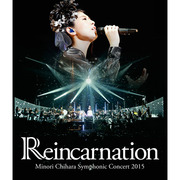 Minori Chihara Symphonic Concert 2015 ~Reincarnation~ Blu-ray