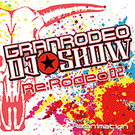 GRANRODEO DJ☆SHOW Re:Rodeo mixed by Re:animation Vol.2