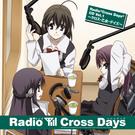 Radio『Cross Days』CD Vol.1 ~クロス・乙女・デイズ~