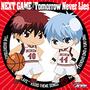 NEXT GAME/Tomorrow Never Lies