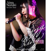 Aina Suzuki 1st Live Tour ring A ring - Prologue to Light - ...