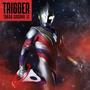 Trigger【ウルトラマン盤】