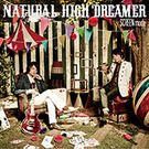 NATURAL HIGH DREAMER