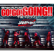 JAM Project LIVE 2011-2012 GO!GO!GOING!!~不滅のZIPANG~  LIVE Blu-ray 【3枚組】