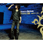 TRIBALISM 〜sunrise side〜