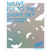 「THE IDOLM@STER SHINY COLORS 1stLIVE FLY TO THE SHINY SKY」Bl...