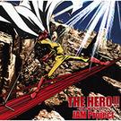 THE HERO !! 〜怒れる拳に火をつけろ〜【アニメ盤】