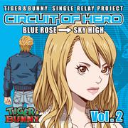 -SINGLE RELAY PROJECT-「CIRCUIT OF HERO」Vol.2