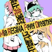 TVアニメ『逆転世界ノ電池少女』OP主題歌 「Fever Dreamer」【アニメ盤】/Mia REGINA