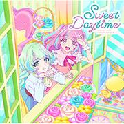 TV番組『アイカツプラネット!』挿入歌シングル2「Sweet Daytime」