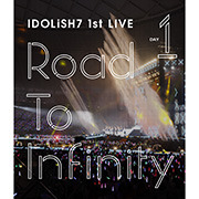 アイドリッシュセブン 1st LIVE「Road To Infinity」Blu-ray DAY 1