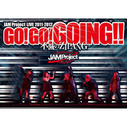 JAM Project LIVE 2011-2012 GO!GO!GOING!!~不滅のZIPANG~ LIVE DVD【3枚組】