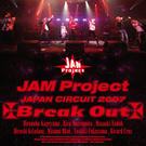 JAM Project JAPAN CIRCUIT 2007 Break Out