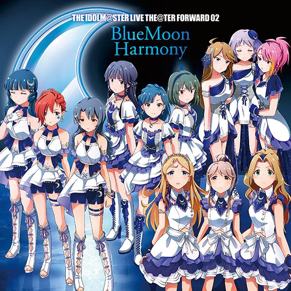 携帯ゲーム『アイドルマスター ミリオンライブ!』THE IDOLM@STER LIVE THE@TER FORWARD 02 BlueMoon Harmony